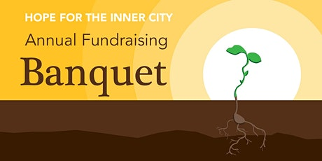 Hope for the Inner City Annual Fundraiser Banquet tickets