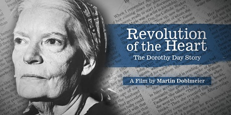 Revolution of the Heart: The Dorothy Day Story film screening & discussion tickets