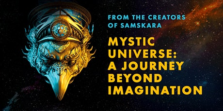 MYSTIC UNIVERSE: Immersive Art, Music and Consciousness Exhibit tickets