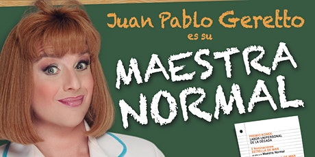MAESTRA NORMAL - Juan Pablo Geretto (DOM 24 MAY) entradas