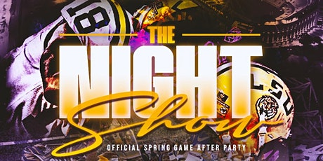 Official Spring Game After Party: The Night Show tickets