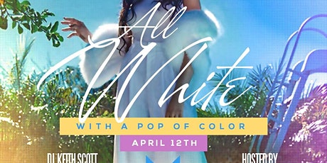 THE EASTER SUNDAY ALL WHITE ((WITH A POP OF COLOR)) brought to by the Dream Team (@BigStanProductions, @GeeWillie, @Larry_Morrow, @HerbHWG, @T_Carter_CarterNation, @GeeThePromoter, @MoeFlippen, @BooWinters, @BSNightlife)  tickets