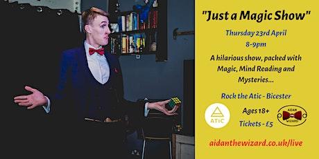 """Just a Magic Show"" (Aidan the Wizard) tickets"