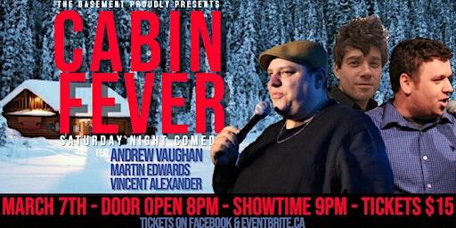 Cabin Fever Comedy