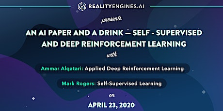 An AI Paper and A Drink — Self-Supervised and Deep Reinforcment Learning tickets