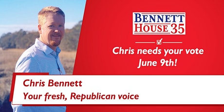 Republican Primary - VOTE FOR CHRIS BENNETT - SC House District 35 tickets