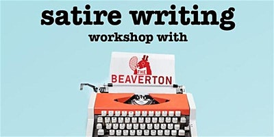 The Beaverton Satire Writing Workshop - Vancouver