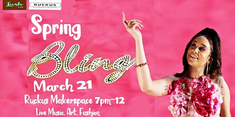 Spring Bling, MUSiC, ART, FASHION PARTY! tickets