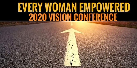 Every Woman Empowered 2020 Vision Conference tickets