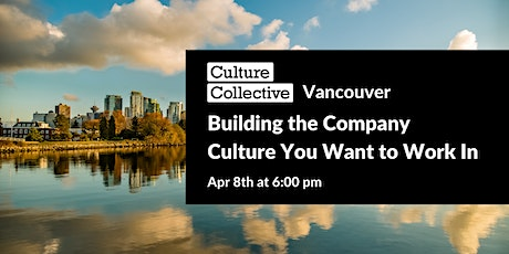 Building the Company Culture You Want to Work In tickets