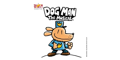 *CANCELLED* Dog Man: The Musical tickets