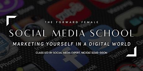 Forward Female Social Media School: Marketing Yourself in a Digital World tickets