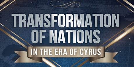 TRANSFORMATION OF NATIONS IN THE ERA OF CYRUS tickets