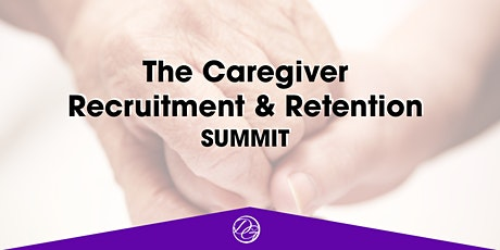 The Caregiver Recruitment and Retention Summit: Sept 30th- Oct 1st, 2020  tickets