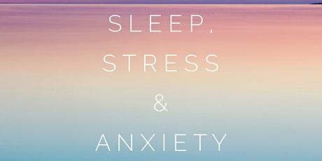 Sleep, Stress and Anxiety Health Talk tickets