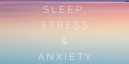Sleep, Stress and Anxiety Health Talk