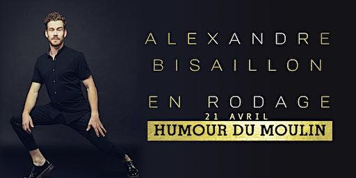 Humour du Moulin - Alexandre Bisaillon