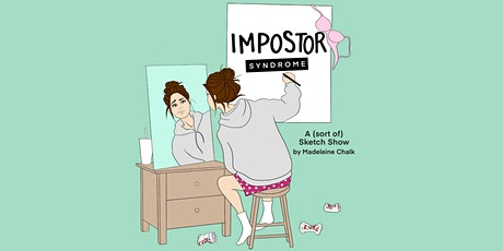 IMPOSTOR SYNDROME: A (sort of) One Woman Show by Madeleine Chalk tickets
