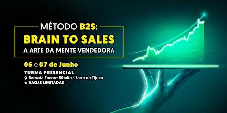 Curso de Vendas - Metodo B2S: Brain To Sales - Barra da Tijuca - Rio de Jan ingressos