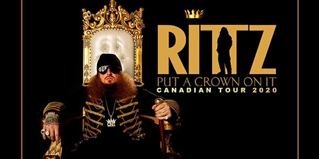 RITTZ - PUT A CROWN ON IT CANADIAN TOUR - HALIFAX tickets