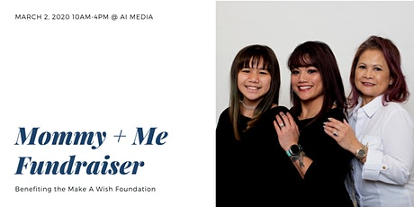Mommy + Me Mothers Day Fundraiser  benefiting 'Make a Wish Foundation' tickets