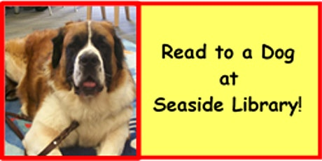 Read to a Dog at Seaside Library tickets