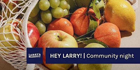 Hey Larry! | Meet, Eat & Shop tickets