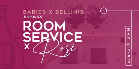 Babies x Bellinis presents: Room Service x Rosé tickets