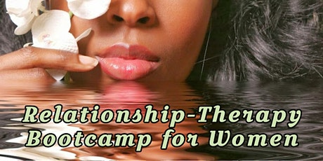 Relationship Therapy Bootcamp for Women in April tickets