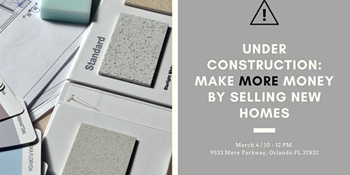 Under Construction: How to make more money easier by selling new homes