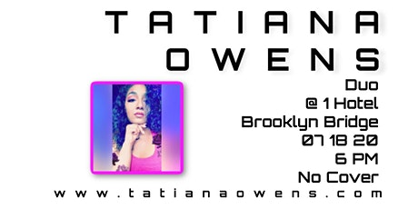 Tatiana Owens at The 1 Hotel Brooklyn Bridge, NY tickets