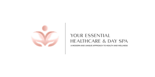 YOUR ESSENTIAL HEALTHCARE & DAY SPA GRAND OPENING