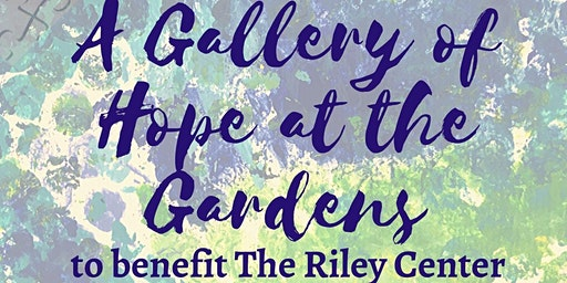 A Gallery of Hope at the Gardens