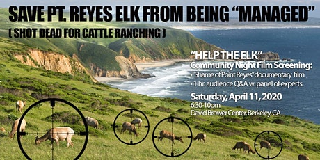 HELP THE ELK: A night to protect the elk of Point Reyes National Park tickets