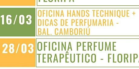 Técnica de Aplicação de Óleos Essenciais nas mãos + Dicas de Perfumaria  ingressos