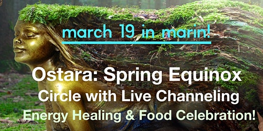 Ostara Spring Equinox Circle with LIVE Channeling!