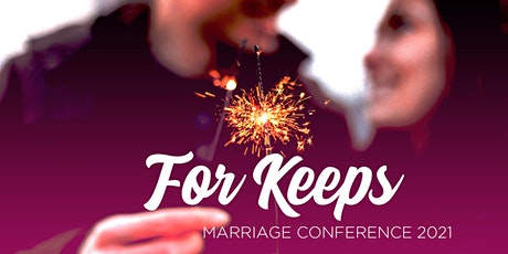 """For Keeps"" Marriage Conference 2021 tickets"