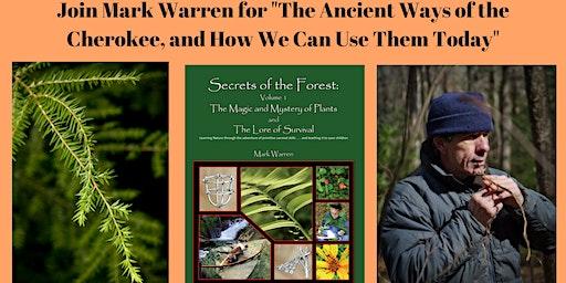 """Mark Warren Presents """"The Ancient Ways of the Cherokee"""""""