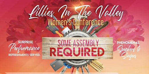 Lillies In The Valley Women's Conference (Some Assembly Required)