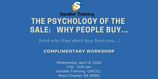 Why People Buy And Why They Don't Buy From You! April 8 in West Chester