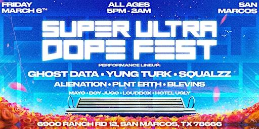 SUPER ULTRA DOPE FEST - San Marcos