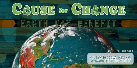 Cause for Change: An Earth Day Benefit tickets