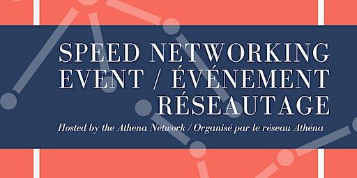 Athena Speed Networking Event / Événement de réseautage Athéna