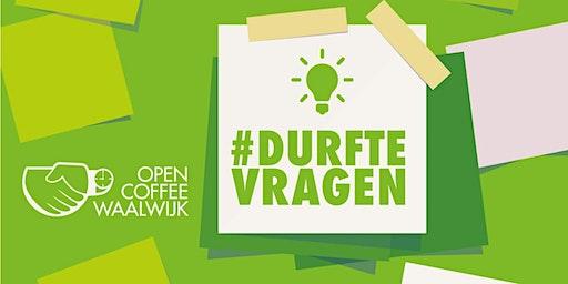 Open Coffee Waalwijk - #Durftevragen (Maart 2020)