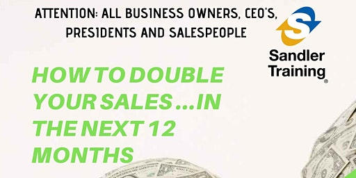 How To Double Your Sales In The Next 12 Months - May 13 in West Chester