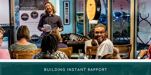 How to Build Instant Rapport for Personal & Professional Relationships