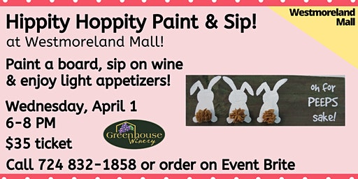 Westmoreland Mall Store: Bunny Board Paint and Sip!