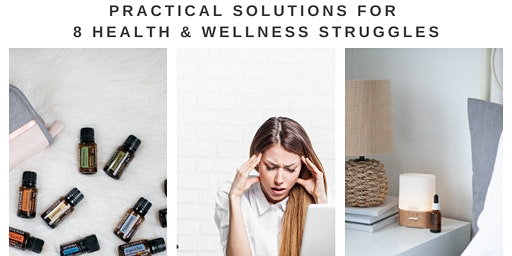 Practical Solutions for 8 Health & Wellness Struggles