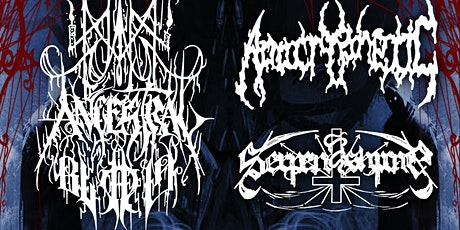 ANCESTRAL BLOOD w/ APOCRYPHETIC, SERPENTSHRINE and ANGEL MASSACRE 5-30-2020 tickets
