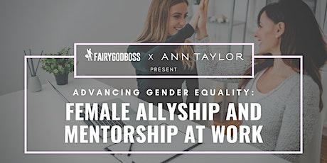 POSTPONED Advancing Gender Equality: Female Allyship and Mentorship at Work tickets